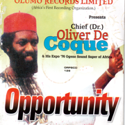 Opportunity - Chief Dr. Oliver De Coque and His Expo '76 Ogene Sound Super of Africa
