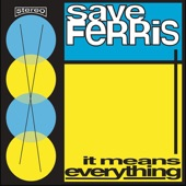 Save Ferris - The World Is New