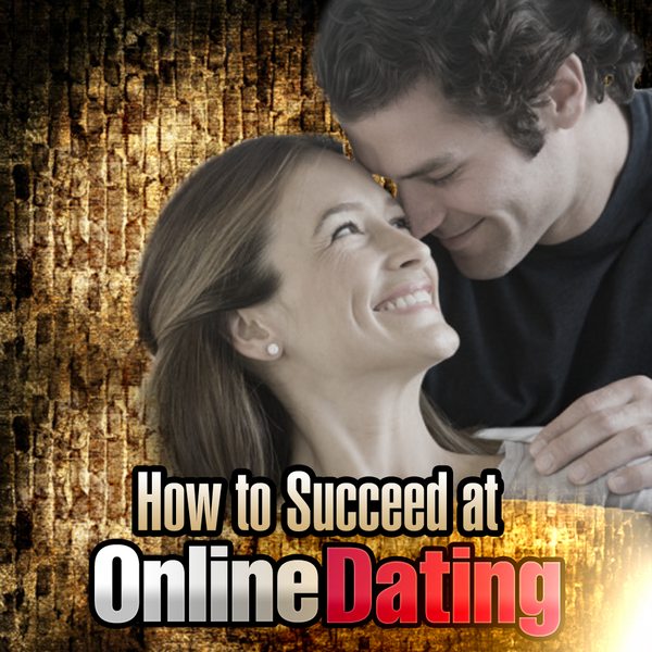 succeed online dating
