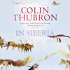 Colin Thubron - In Siberia (Unabridged) artwork