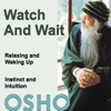 Watch And Wait - EP - Osho