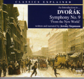 Classics Explained: DVORAK - Symphony No. 9, 'From the New World'