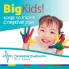 Big Kids - Songs to Inspire Creative Play - Radha