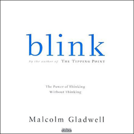 Blink: The Power of Thinking Without Thinking (Unabridged) - Malcolm Gladwell MP3 Download