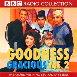 Goodness Gracious Me 2 (Original Staging) audiobook