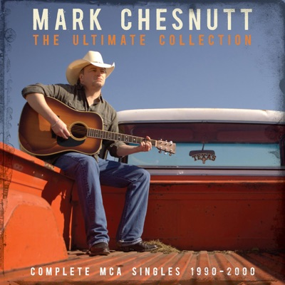 The Ultimate Collection - Mark Chesnutt