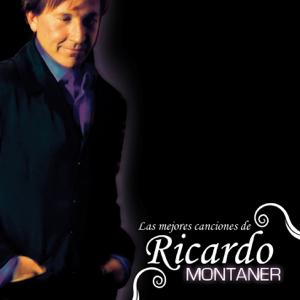 Ricardo Montaner - Las Mejores Canciones de Ricardo Montaner