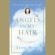 Lorna Byrne - Angels in My Hair: The True Story of a Modern-Day Irish Mystic (Unabridged)