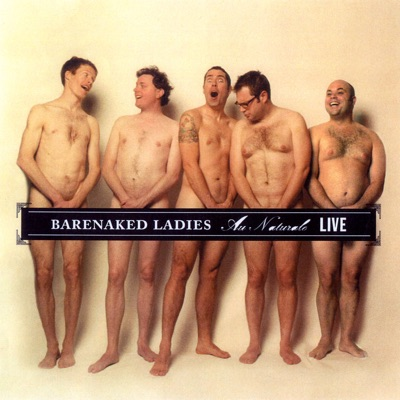 Au Naturale - Live (Seattle, WA 7-25-04) - Barenaked Ladies