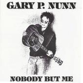 Gary P. Nunn - Nobody But Me