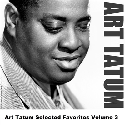 Art Tatum Selected Favorites, Vol. 3 - Art Tatum