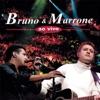 Bruno e Marrone - Ao Vivo