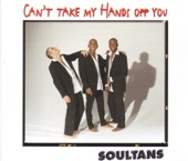 Soultans - Can't Take My Hands Off You