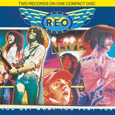 Live: You Get What You Play For - Reo Speedwagon
