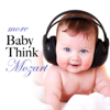 More Baby Think Mozart - Various Artists