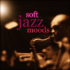 Soft Jazz Moods - Various Artists