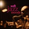 Soft Jazz Moods - Various Artists