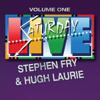 Stephen Fry & Hugh Laurie - Saturday Live, Volume 1: Stephen Fry and Hugh Laurie artwork