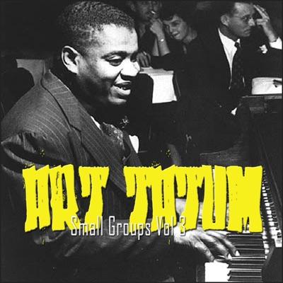 The Small Groups Disc 3 - Art Tatum