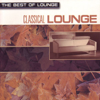 The Best of Lounge - Classical Lounge - Buddha Lounge