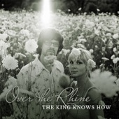 Over the Rhine - The King Knows How