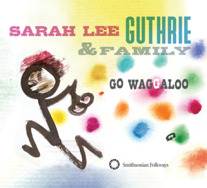 Sarah Lee Guthrie - Go Waggaloo