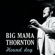 Big Mama Thornton Hound Dog - Big Mama Thornton
