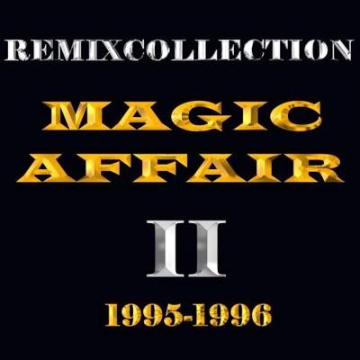 Remixcollection II 1995-1996 - Magic Affair