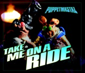 PUPPETMASTAZ - take me on a ride