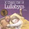 A Child's Gift of Lullabies - Tanya Goodman