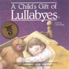 A Child's Gift of Lullabies - Tanya Goodman
