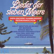 Lieder der sieben Meere - Der große Hamburger Seemanns-Chor - Der große Hamburger Seemanns-Chor