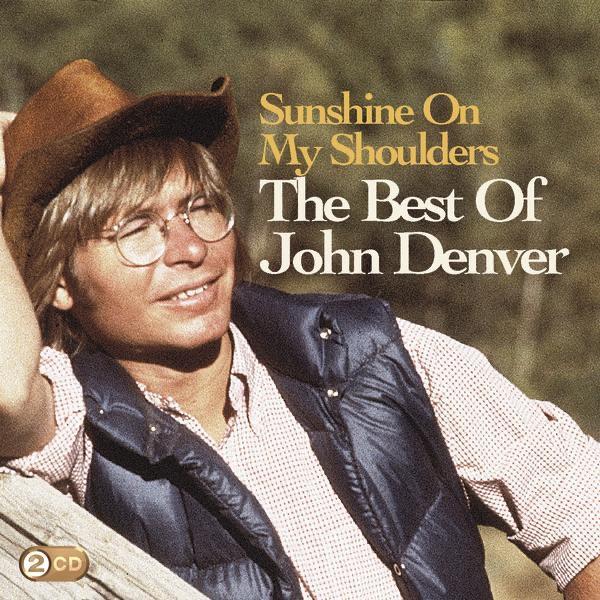Sunshine On My Shoulders: The Best of John Denver by John Denver ...