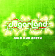 Gold and Green - Sugarland - Sugarland
