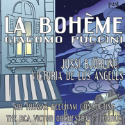La Bohème - Jussi Björling, Victoria De Los Angeles, The RCA Victor Orchestra & Sir Thomas Beecham - Jussi Björling, Victoria De Los Angeles, The RCA Victor Orchestra & Sir Thomas Beecham