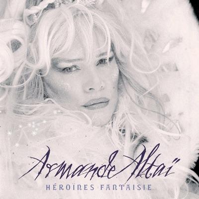 Héroïnes fantaisie - Armande Altai