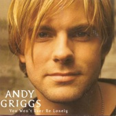 You made me that way - Andy Griggs