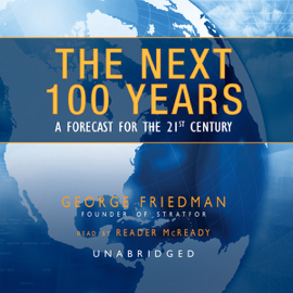 The Next 100 Years: A Forecast for the 21st Century (Unabridged) audiobook