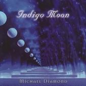 Michael Diamond - Indigo Moon