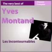 The Very Best of Yves Montand (Les incontournables de la chanson française)