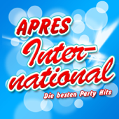 APRES INTERNATIONAL - Die besten Party Hits (2011 Hitparade Charts - Disco Karneval Hit Club - Opening Mallorca 2012 - Oktoberfest - Schlager Discofox 2013 Stars)