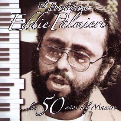El Prodigioso ... Los 50 Años del Maestro - Eddie Palmieri