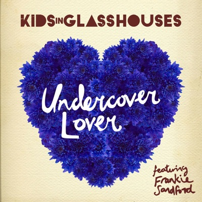 Undercover Lover (Jeremy Wheatley Mix) [feat. Frankie Sandford] - Single - Kids In Glass Houses