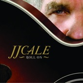 J.J. Cale - Roll On
