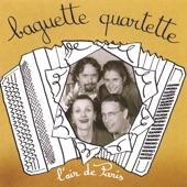 Baguette Quartette - Un amour comme le notre