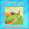 A Way of Life - Zain Bhikha