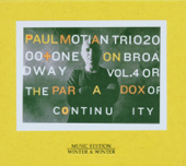 Paul Motian Trio: 2000 + One On Broadway, Vol. 4 or the Paradox of Continuity