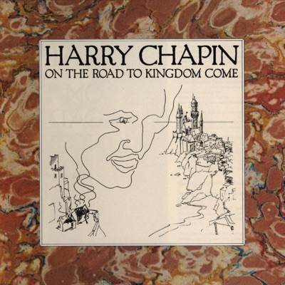 On the Road to Kingdom Come - Harry Chapin