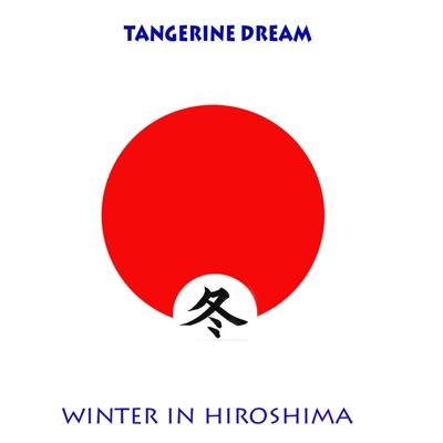 Winter In Hiroshima - Tangerine Dream
