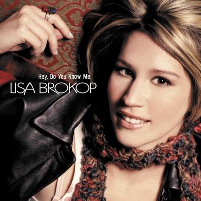 Hey Do You Know Me - Lisa Brokop